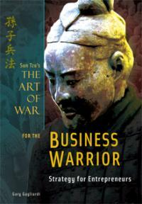The Art Of War For The Business Warrior Strategy For Entrepreneurs Sun Tzu S Art Of War Strategy